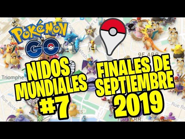 NUEVOS NIDOS MUNDIALES #7 – FINALES DE SEPTIEMBRE 2019 | POKEMON GO!