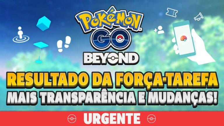 URGENTE: Mudanças propostas para o Pokémon GO! Resultado da Força-tarefa e mais!